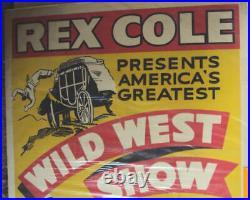 ORIGINAL REX COLE WILD WEST SHOW CIRCUS POSTER VINTAGE ANTIQUE Central Show